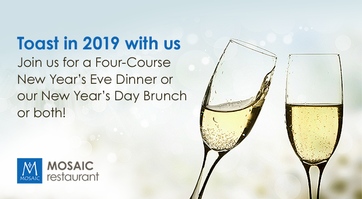 Toast in 2019 with our New Year's Eve Dinner or Brunch!